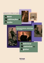 amor_meditacao_e_accao_pedagogia_social_do_padre_americo_monteiro_de_aguiar