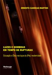 luzes_e_sombras_em_tempo_de_rupturaseducacao_e_etica_nos_lacos_da_pos_modernidade